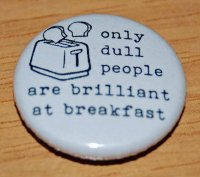 """Only Dull People are Brilliant at Breakfast"" Oscar Wilde Quote"