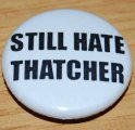 Still Hate Thatcher