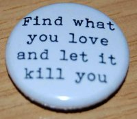 """Find what you love..."" Charles Bukowski Quote"