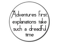 Adventures first, explanations take such....