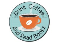 Drink Coffee and Read Books Button Badge