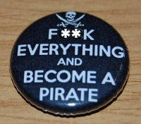 F**k Everything and Become a Pirate